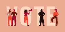 Strong Girls Different Nationalities And Cultures Stand Together Near The Big Letters Of The Word VOTE. Women Activists Are Calling For Votes. Voting And Election Concept. Pre-election Campaign.