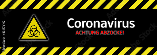 Obraz Banner Achtung Abzocke ! Coronavirus Betrüger - fototapety do salonu