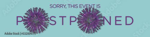 Photo event is postponed due to the corona virus, sign with  coronavirus