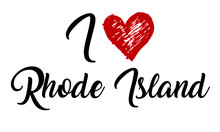 I Love Rhode Island Handwritten Cursive Typographic Template With Red Heart.