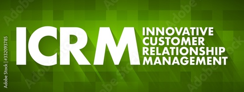 Fotomural ICRM - Innovative Customer Relationship Management acronym, business concept bac