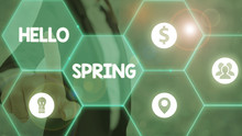 Text Sign Showing Hello Spring...