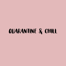 Quarantine And Chill. Social D...