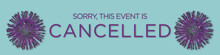 Event Is Cancelled Due To The ...