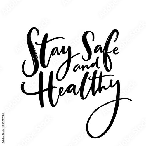 Stay safe and healthy. Handwritten wish of taking care. Support banner with inspirational message. Vector black quote
