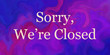 canvas print picture - We are closed sign for shops and businesses, white text on swirled marbled purple blue and pink background design that says Sorry we're closed