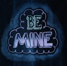Be Mine, Chalk Lettering
