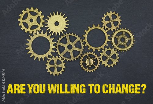 Photo Are you willing to change?