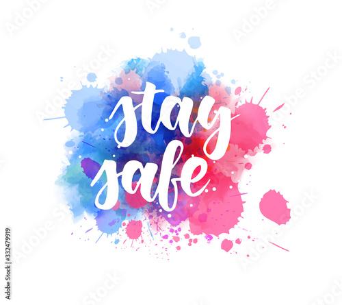 Stay safe - handwritten lettering Fototapet