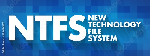 NTFS - New Technology File System acronym, technology concept background Wallpaper Mural