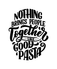 Hand Drawn Ettering Quote About Pasta. Typographic Menu Design. Poster For Restaurant Or Print Template. Funny Concept. Vector