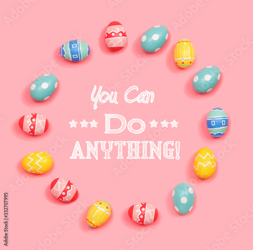 Photo You can do anything message with round frame of Easter eggs