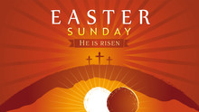 Easter Sunday - He Is Risen, T...