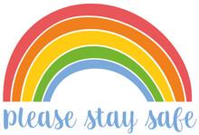 Please Stay Safe Corona Virus Rainbow