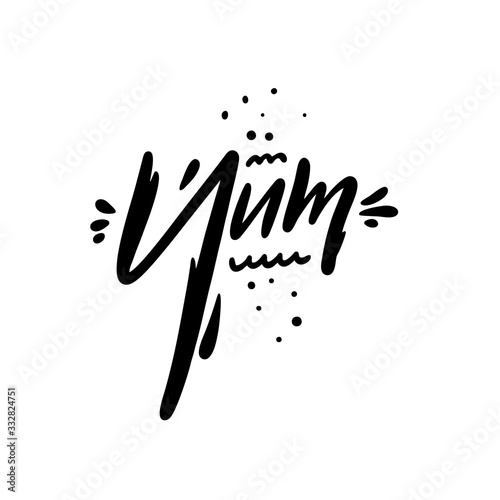 Fototapeta Yum. Sweet phrase. Black ink. Vector illustration. Isolated on white background. obraz