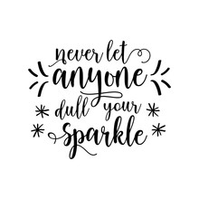 Nevel Let Anywone Dull Your Sparkle