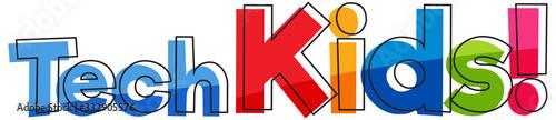 Font design for word tech kids on white background Tapéta, Fotótapéta