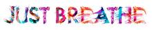 JUST BREATHE Brush Typography ...