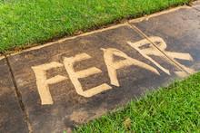 """The Word """"Fear""""  Written On A ..."""