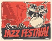 Jazz Music Festival Or Concert Vector Poster With Musical Instruments. Saxophone And Drum Set Invitation Design Of Music Event, Open Air Party, Jazz Club Live Music Show Or Blues Fest