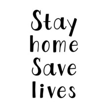 Stay Home Save Lives Quote. Self Isolation Quarantine Vector Lettering. Hand Drawn Calligraphy. T-shirt, Poster, Banner, Badge, Emblem, Sticker