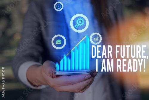 Valokuva Writing note showing Dear Future I Am Ready
