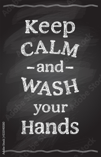 Keep calm and wash your hands, vector motivational quote card with chalkboard