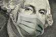 Leinwandbild Motiv COVID-19 coronavirus in USA, Close up of ONE Dollar money bill with George Washington wearing healthcare surgical mask. Quarantine and global recession. Global economy hit by Covid19.