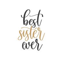Best Sister Ever - Hand Letter...