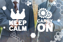Keep Calm And Carry On Business Concept. Idea Trendy Strategy Development Work.