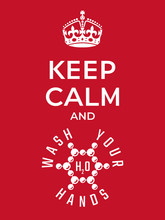 Keep Calm And Wash Your Hands Motivational Concept Based On WHO Measures For Coronovirus Preventions With Water Molecule And Logo Lettering - White On Red Background - Graphic Design