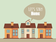 Lets Stay At Home Scene With House And Speech Bubble