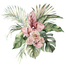 Watercolor Tropic Bouquet With Anthurium, Roses And Palm Leaves. Hand Painted Card With Flowers Isolated On White Background. Floral Illustration For Design, Print, Background. Template For Holiday.
