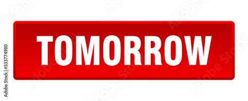 Slika na platnu tomorrow button. tomorrow square red push button