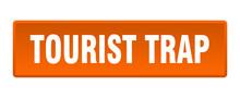 Tourist Trap Button. Tourist Trap Square Orange Push Button