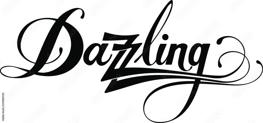 Fototapeta Dazzling - custom calligraphy text