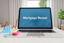 Mortgage Recast – Statistics/Business. Laptop In The Office With Term On The Screen. Finance/Economy.