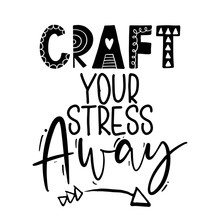 Craft Your Stress Away - Quote...