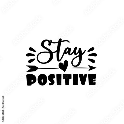 Photo Stay Positive saying with arrow