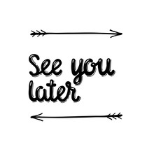 See You Later- Hand Written Si...