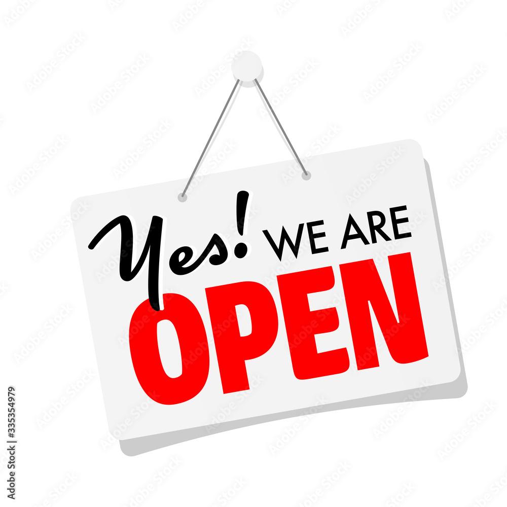 Fototapeta Yes, we're open sign