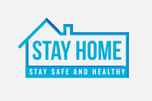 Stay Home And Safe Poster For ...