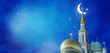 Leinwanddruck Bild - Beautiful Islamic Greeting Cards for Muslim Holidays. Ramadan Kareem background with mosque. Blue banner with moon.
