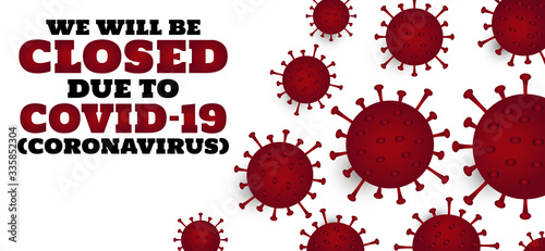 Fototapety, obrazy: Coronavirus, covid-19, we will be closed card or background. vector illustration.