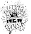 let's sparkle this new year motivational hand lettering typography quotes composition art vector