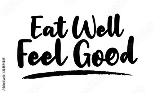 Eat Well Feel Good Modern calligraphy Slika na platnu