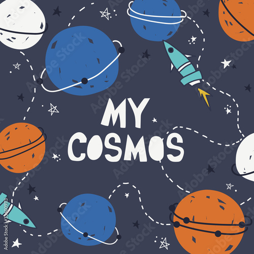 Stars, planets, rockets and english text. My cosmos. Hand drawn backdrop, night sky. Colorful background, outer space. Decorative wallpaper, good for printing for observatory
