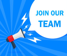 Join Our Team Concept. Badge With Megaphone Icon. Flat Vector Illustration On Blue Background.