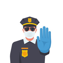 A Cop In A Medical Protective Mask And Rubber Gloves Makes A STOP Gesture With His Hand. Quarantine Control. Coronavirus Prevention. Vector Illustration Flat Design. Isolated On White Background.