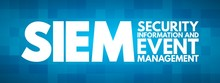 SIEM - Security Information And Event Management Acronym, Business Concept Background